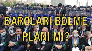 AVUKATLAR NEDEN KARŞI ÇIKIYOR? AKP'NİN BAROLAR PLANI NE?