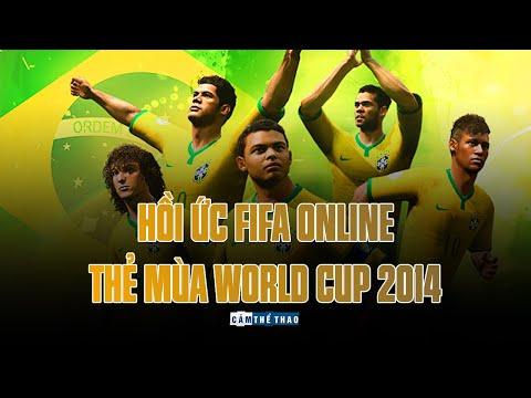 HỒI ỨC FIFA ONLINE | THẺ MÙA WORLD CUP 2014