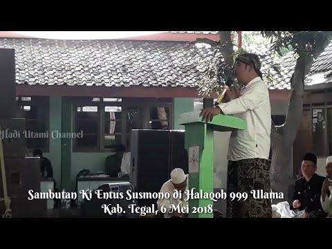 Sambutan Ki Entus,7 Hari Sebelum Wafat di Halaqoh 999 Ulama Kab.Tegal