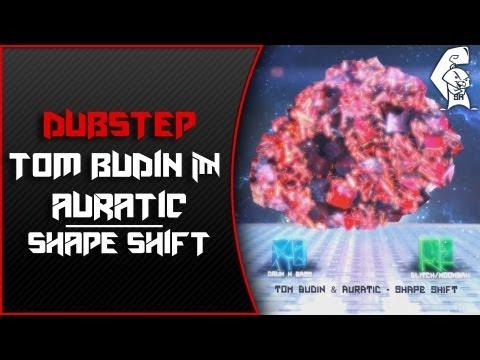 [dubstep]-tom-budin-&-auratic---shape-shift