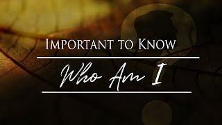 Importancia de Saber Quién soy Yo