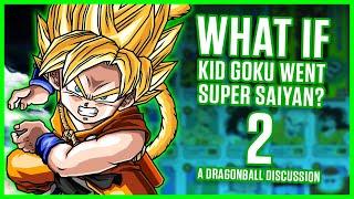 What if kid goku went super saiyan? part 2! | a dragonball discussion