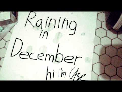 Raining In December - hi i'm Case [cover of Get Well Cards]