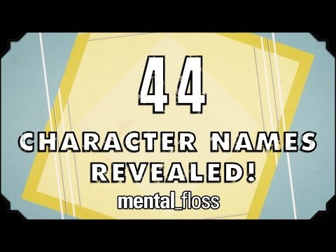 44 Fictional Character Names Revealed! - mental_floss on YouTube (Ep.19)