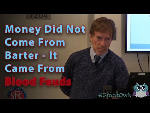 Money Did Not Come From Barter - It Came From Blood Feuds