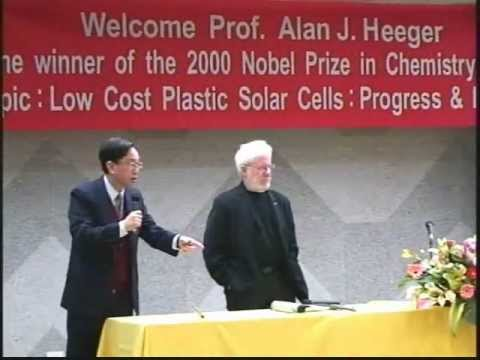 Prof. Alan J. heeger-《Low Cost Plastic Solar Cells:Progress & Prospects》