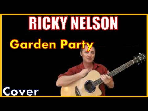 Garden Party Ricky Nelson Lyrics And Cover Youtube