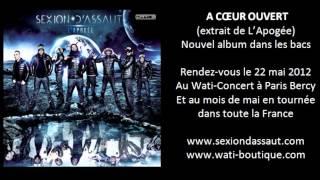 Sexion D'Assaut - A Coeur Ouvert [L'Apogée]