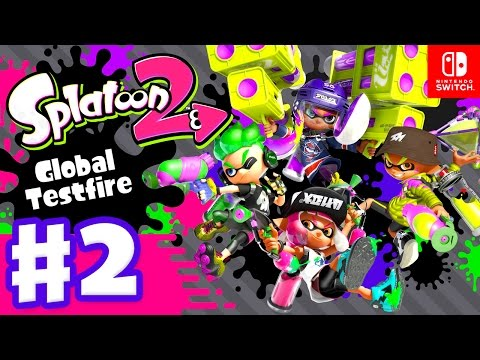 Splatoon 2 Global Testfire Session Gameplay Part 2 (Nintendo Switch)