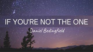Daniel Bedingfield - If You're Not The One (Lyrics)