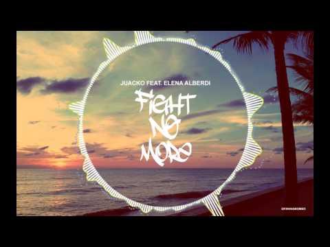 Juacko - Fight No More Ft. Elena Alberdi