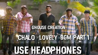 chalo full movie bgm||back ground music ||GHOUSE CREATION
