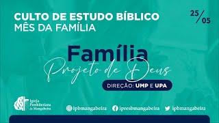 Culto do Mês da Família - Direção UMP e UPA - 25/05/2021