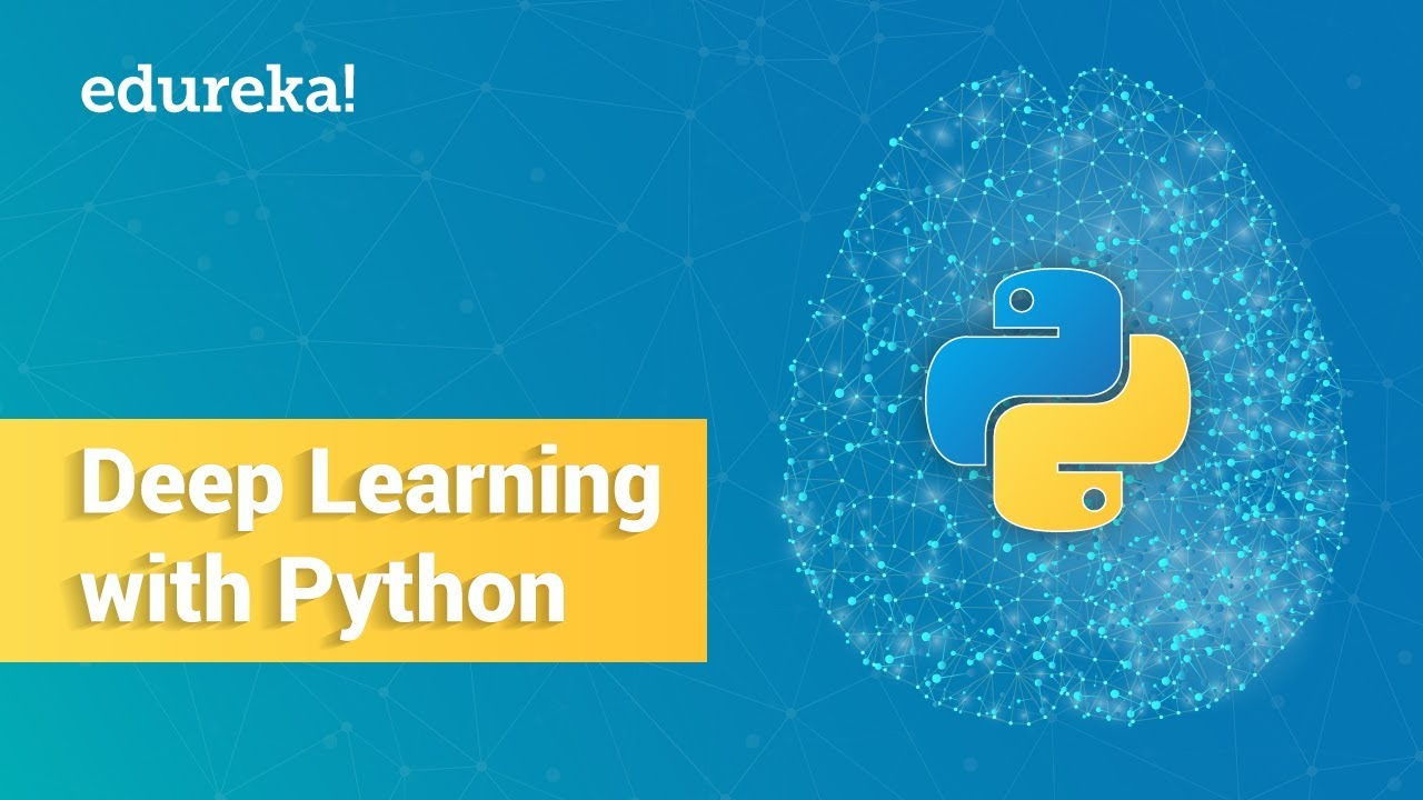 Deep Learning With Python | Deep Learning Tutorial For Beginners | Edureka