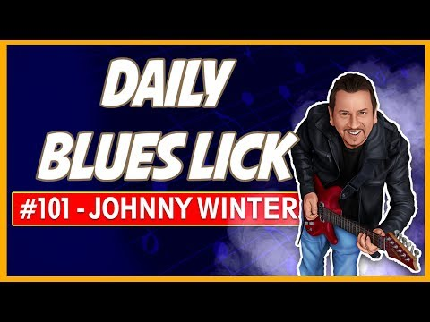"""Johnny Winter Blues Lesson """"It's My Fault"""" Blues Lick - Daily Blues Licks #101"""