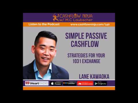 140: Lane Kawaoka: Strategies For Your 1031 Exchange