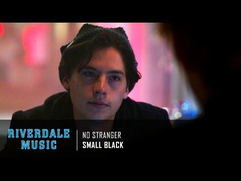 Small Black - No Stranger | Riverdale 1x01 Music [HD]