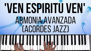 Ven Espiritu Ven | Armonia Avanzada (Acordes Jazz) | Tutorial de Piano