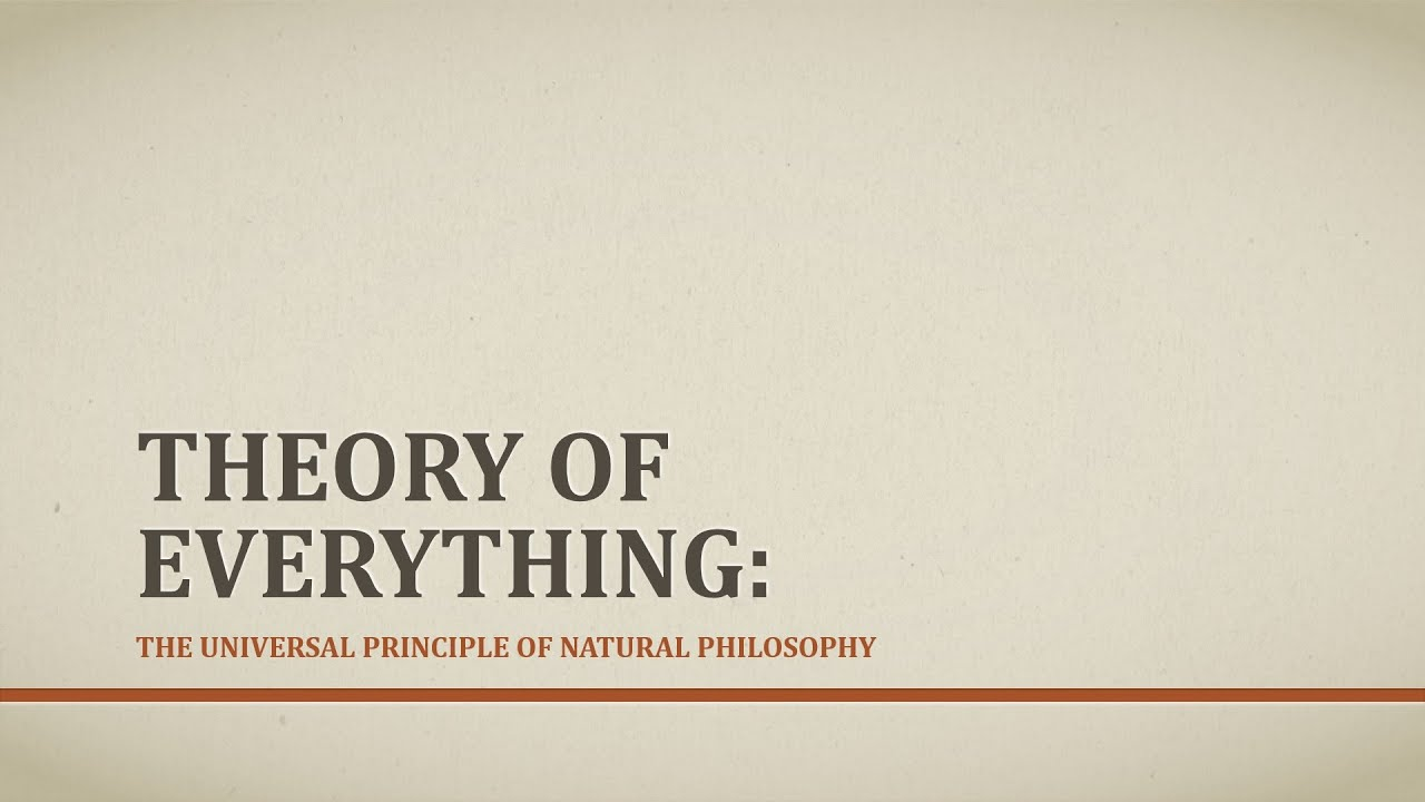 Theory of Everything: The Universal Principle of Natural Philosophy