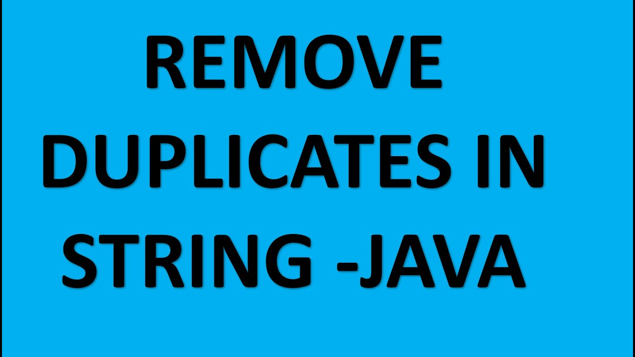 Image result for removing duplicates in string in java