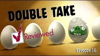 Double Take! - Angry Birds Toons Reviewed!