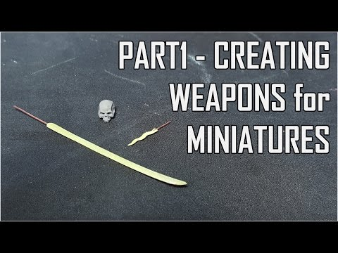How to create Weapons for Miniatures - Part1