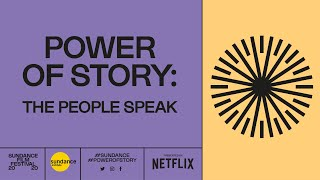 The Power of Story: The People Speak at the 2020 Sundance Film Festival