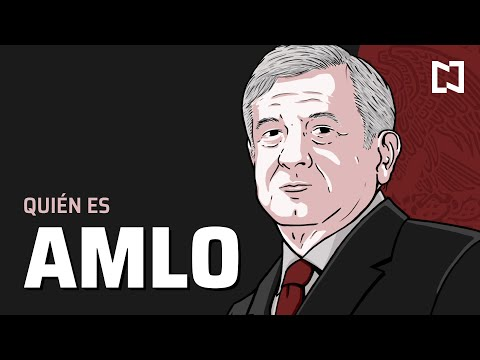 AMLO: quién es Andrés Manuel López Obrador