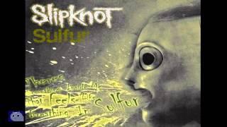 Slipknot - Sulfur (Versión Instrumental)