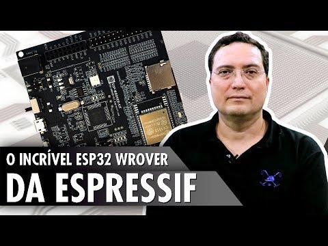 O incrível ESP32 Wrover da Espressif
