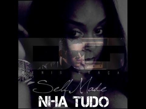 Denis Graca Feat Marcia - 'Nha Tudo' (Self Made) Official Kinetic Video