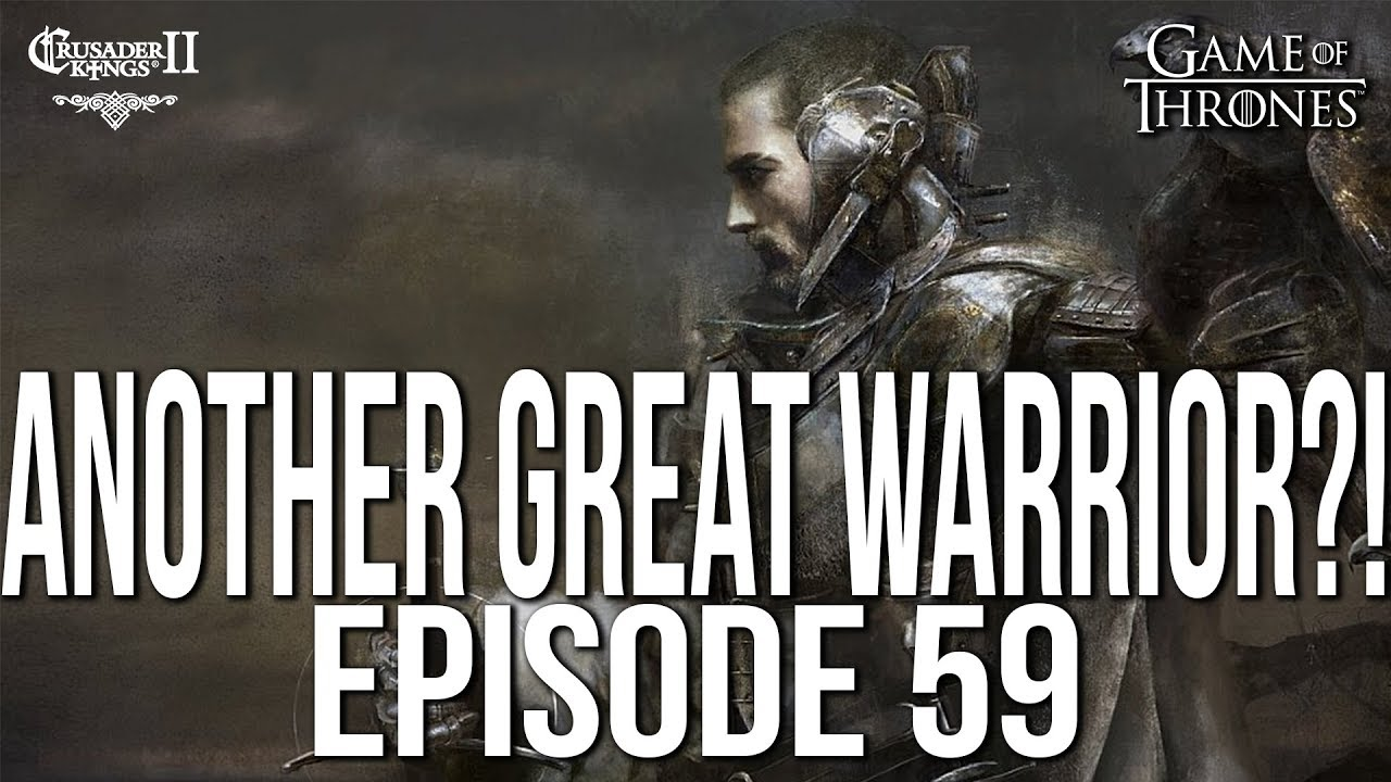 ANOTHER GREAT WARRIOR?! Ep  59 SERIES:Bear | CK2 Game of Thrones