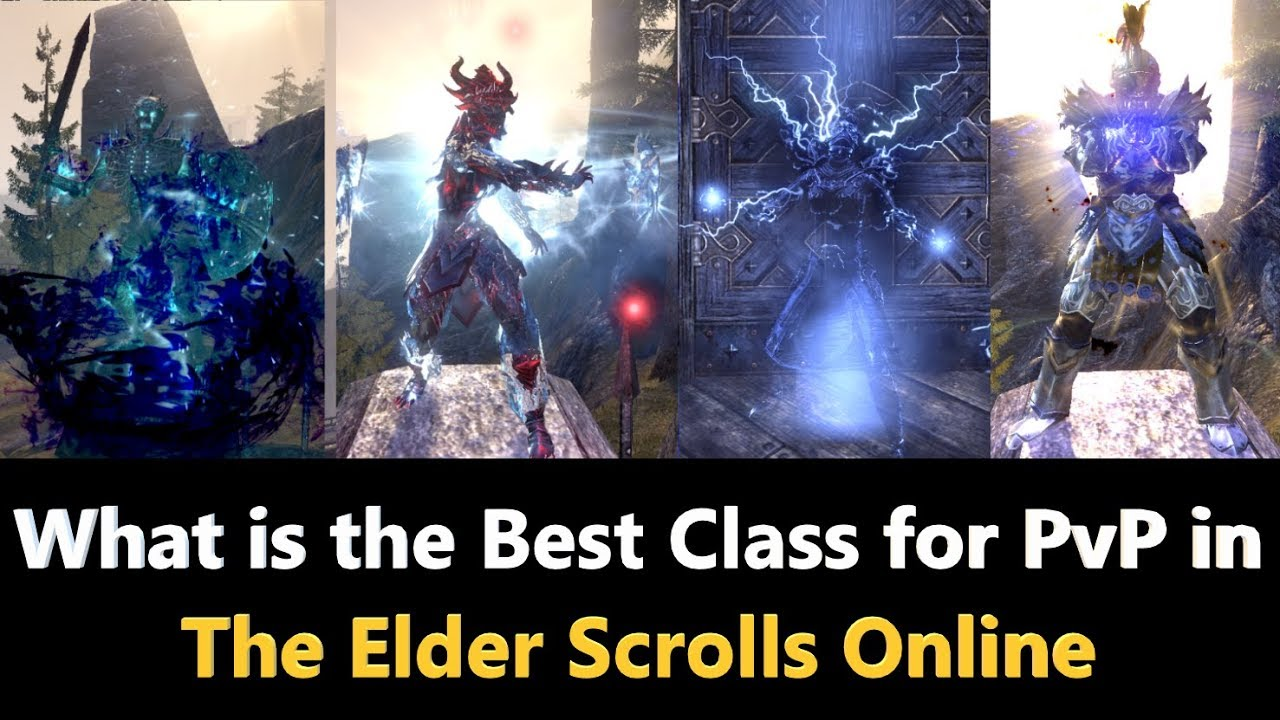 Eso Best Class 2020 ESO l What is the Best Class for PvP in The Elder Scrolls Online