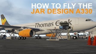 X-Plane 11 | How to Fly the JAR Design A330