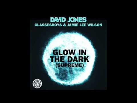 David Jones & Glassesboys & Jamie Lee Wilson - Glow In The Dark (Supreme) (Glassesboys Vocal Remix)