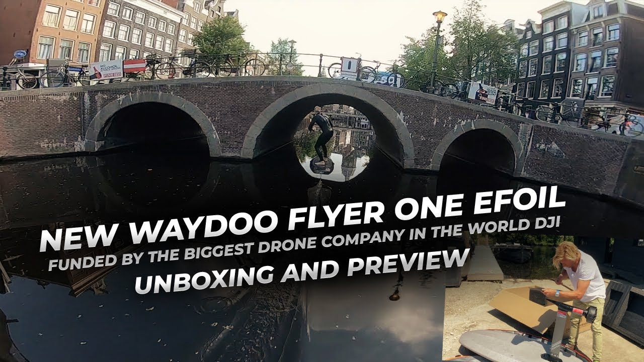 WAYDOO ONE Efoil | New efoil funded by DJI | Unboxing and Preview