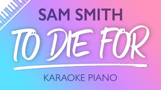 Sam Smith - To Die For (Karaoke Piano)