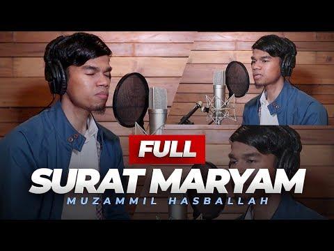 SURAH MARYAM FULL (NEW) - MUZAMMIL HASBALLAH