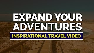 (Best Inspirational Travel Video) | Expand Your Adventures (2018)