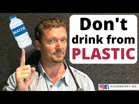 Warning: Do Not Eat/Drink From Plastic!  (2018)