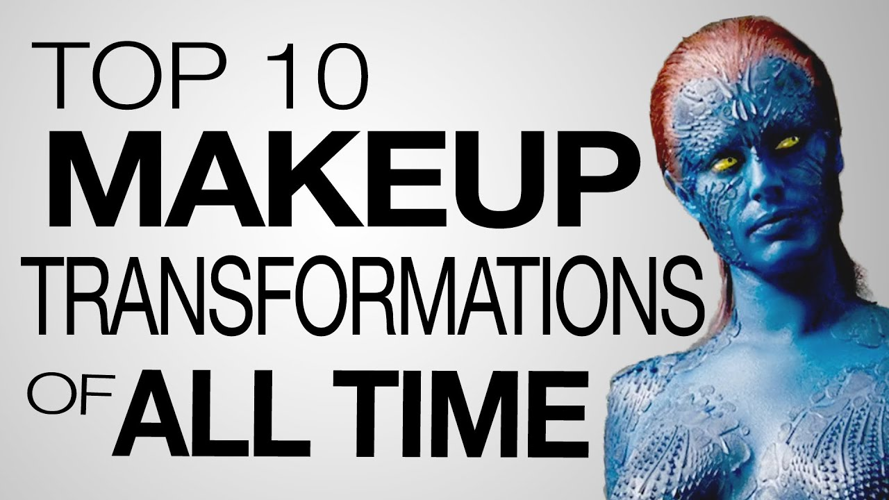 Top 10 Makeup Transformations of All Time