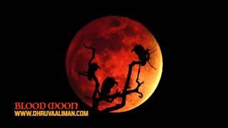Blood Moon ~ Dhruva Aliman
