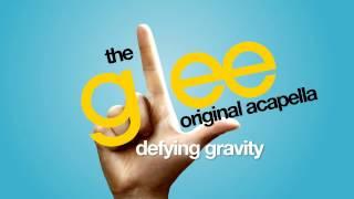 Glee - Defying Gravity - Acapella Version