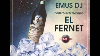 EMUS DJ FT POR EL PANCHO Y LA COCA  - EL FERNET (TEMA NUEVO 2015)