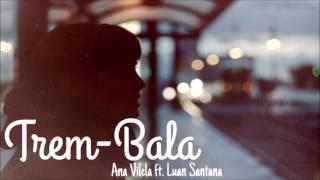 Ana Vilela Part  Luan Santana   Trem Bala Musica Nova 2017