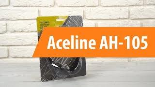 Розпакування Aceline AH-105 / Unboxing Aceline AH-105