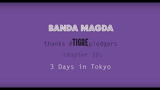 TIGRE Pledgers : Chapter 10 - 3 Days in Tokyo