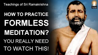 How to Practice FORMLESS MEDITATION? | Most Wonderful Advice | Sri Ramakrishna