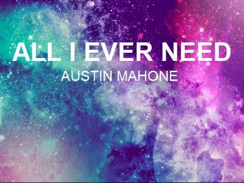 Austin Mahone  All I Ever Need Lyrics