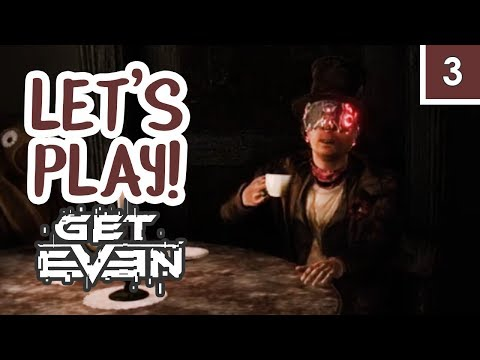 THE MAD HATTER's TEA PARTY - Get Even Gameplay [Part 3]